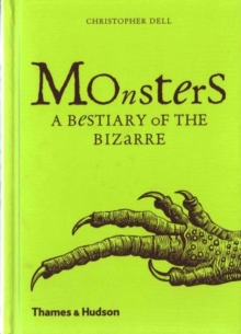 Monsters : A Bestiary of the Bizarre, Hardback Book
