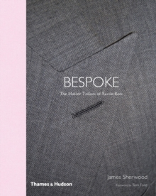 Savile Row : The Master Tailors of British Bespoke, Hardback Book