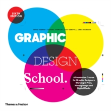 Graphic Design School : A Foundation Course for Graphic Designers Working in Print, Moving Image and Digital Media, Paperback / softback Book