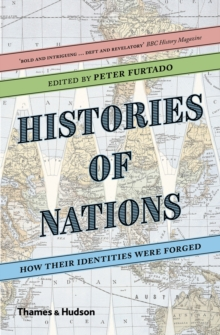 Histories of Nations : How Their Identities Were Forged, Paperback Book