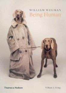 William Wegman: Being Human, Paperback Book