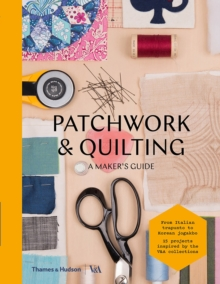 Patchwork and Quilting : A Maker's Guide, Paperback / softback Book