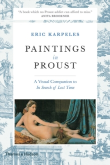 Paintings in Proust : A Visual Companion to 'In Search of Lost Time', Paperback Book