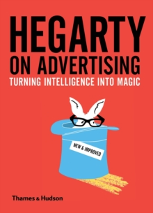 Hegarty on Advertising : Turning Intelligence into Magic, Hardback Book