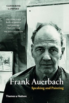 Frank Auerbach : Speaking and Painting, Paperback / softback Book