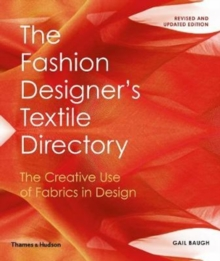 The Fashion Designer's Textile Directory : The Creative Use of Fabrics in Design, Paperback / softback Book