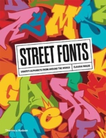Street Fonts : Graffiti Alphabets from Around the World, Paperback Book