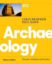 Archaeology : Theories, Methods and Practice, Paperback / softback Book
