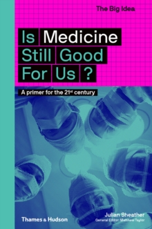 Is Medicine Still Good for Us?, Paperback / softback Book