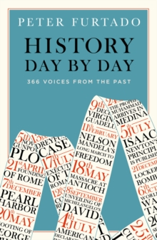History Day by Day : 366 Voices from the Past, Paperback / softback Book