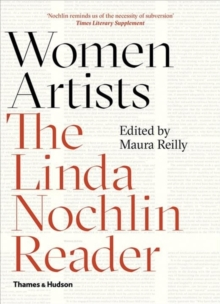 Women Artists : The Linda Nochlin Reader, Paperback / softback Book