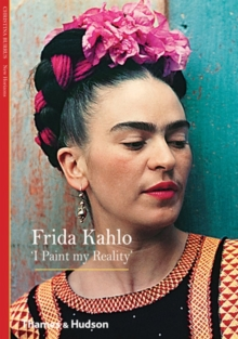 Frida Kahlo : 'I Paint my Reality', Paperback Book