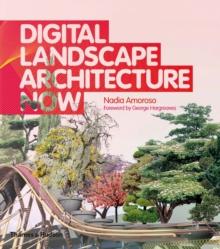 Digital Landscape Architecture Now, Hardback Book