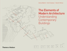 Elements of Modern Architecture:Understanding Modern Buildings, Hardback Book