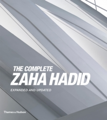 The Complete Zaha Hadid : Expanded and Updated, Hardback Book