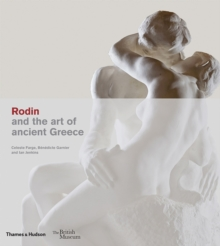 Rodin and the art of ancient Greece, Hardback Book
