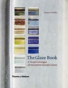 The Glaze Book : A Visual Catalogue of Decorative Ceramic Glazes, Spiral bound Book