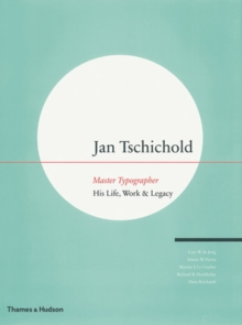 Jan Tschichold: Master Typographer -His Life, Work and Legacy, Hardback Book