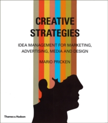 Creative Strategies: Idea Management for Marketing, Advertising e, Hardback Book