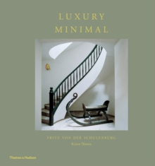 Luxury Minimal : Minimalist Interiors in the Grand Style, Hardback Book