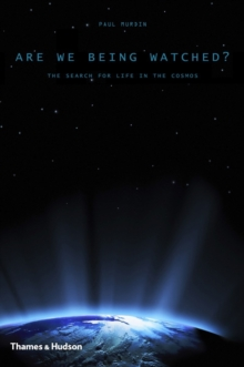Are We Being Watched? : The Search for Life in the Cosmos, Hardback Book