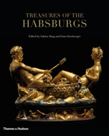 Treasures of the Habsburgs, Hardback Book