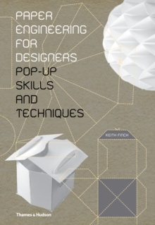 Paper Engineering for Designers : Pop-Up Skills and Techniques, Hardback Book