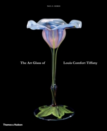 The Art Glass of Louis Comfort Tiffany, Hardback Book