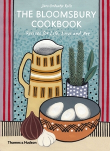 The Bloomsbury Cookbook : Recipes for Life, Love and Art, Hardback Book