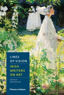 Lines of Vision : Irish Writers on Art, Hardback Book