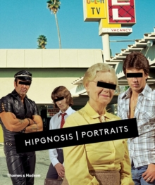 Hipgnosis Portraits : 10cc * AC/DC * Black Sabbath * Foreigner * Genesis * Led Zeppelin * Pink Floyd * Queen * The Rolling Stones * The Who * Wings, Hardback Book