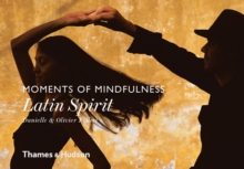 Moments of Mindfulness: Latin Spirit, Hardback Book
