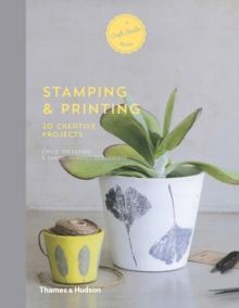 Stamping & Printing : 20 Creative Projects, Hardback Book