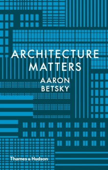 Why Architecture Matters, Hardback Book