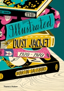 The Illustrated Dust Jacket: 1920-1970, Hardback Book