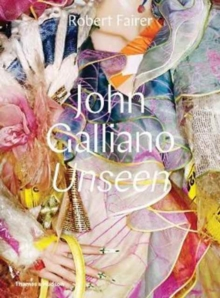 John Galliano: Unseen, Hardback Book