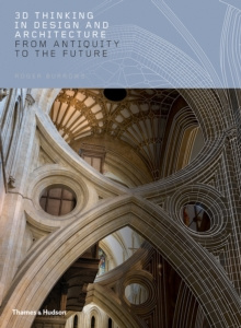 3D Thinking in Design and Architecture : From Antiquity to the Future, Hardback Book