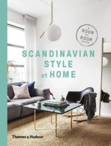 Scandinavian Style at Home : A Room-by-Room Guide, Paperback Book