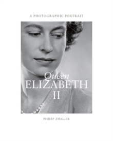 Queen Elizabeth II: A Photographic Portrait, Hardback Book