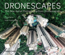 Dronescapes : The New Aerial Photography from Dronestagram, Hardback Book