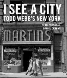 I See A City: Todd Webb's New York, Hardback Book