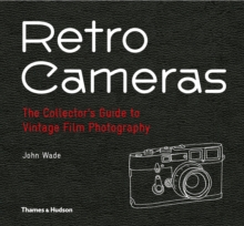 Retro Cameras : The Collector's Guide to Vintage Film Photography, Hardback Book