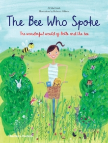 The Bee Who Spoke : The Wonderful World of Belle and the Bee, Hardback Book
