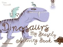 Dinosaurs: My Beastly Activity Book, Paperback Book
