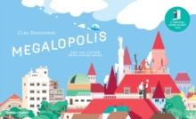 Megalopolis : The Unfolding Tale of the Tallest Town, Hardback Book