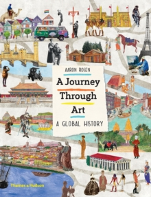 A Journey Through Art : A Global History, Hardback Book