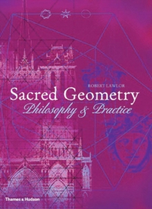 Sacred Geometry : Philosophy and Practice, Paperback Book