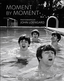 Moment by Moment : Photographs by John Loengard, Hardback Book