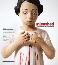 Unleashed: Contemporary Art from Turkey, Hardback Book