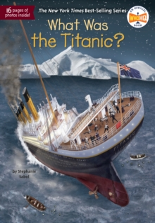 What Was The Titanic?, Paperback / softback Book